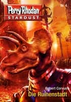 Stardust 4: Die Ruinenstadt ebook by Robert Corvus