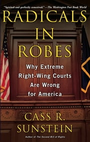 Radicals in Robes ebook by Cass R. Sunstein