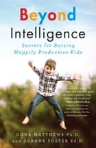 Beyond Intelligence ebook by Dr. Dona Matthews,Dr. Joanne Foster