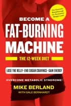 Fat-Burning Machine ebook by Mike Berland