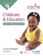 CACHE Level 3 Child Care and Education (Early Years Educator) ebook by Carolyn Meggitt, Tina Bruce