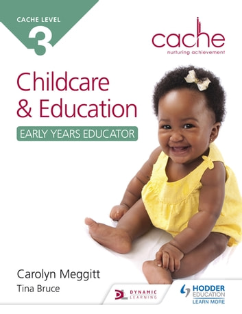 CACHE Level 3 Child Care and Education (Early Years Educator) eBook by Carolyn Meggitt,Tina Bruce