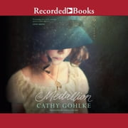 The Medallion Audiolibro by Cathy Gohlke