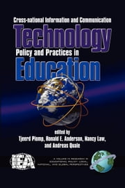 Cross-National Information and Communication Technology Policies and Practices in Education - (Revised Second Edition) ebook by Tjeerd Plomp,Ronald E. Anderson,Nancy Law,Andreas Quale