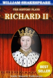 Richard II By William Shakespeare - With 30+ Original Illustrations,Summary and Free Audio Book Link ebook by William Shakespeare