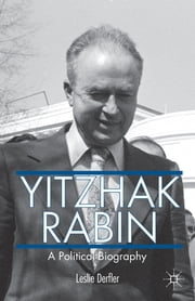 Yitzhak Rabin - A Political Biography ebook by Leslie Derfler
