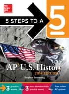 5 Steps to a 5 AP US History, 2014 Edition ebook by Stephen Armstrong