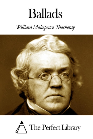 Ballads ebook by William Makepeace Thackeray