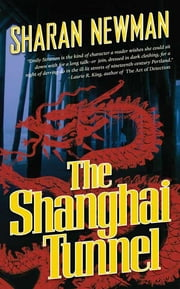 The Shanghai Tunnel ebook by Sharan Newman