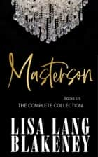 Masterson: The Complete Collection (Books 1-5) - Possessive Alpha Romance Series ebook by Lisa Lang Blakeney