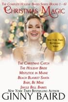 Christmas Magic - Holiday Brides Series (Books 1 - 6) ebook by Ginny Baird