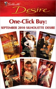 One-Click Buy: September 2010 Silhouette Desire - What a Westmoreland Wants\Expecting the Rancher's Heir\Dante's Temporary Fiancee\Stand-In Bride's Seduction\At the Billionaire's Beck and Call?\The Secret Child & The Cowboy CEO ebook by Brenda Jackson, Kathie DeNosky, Day Leclaire,...