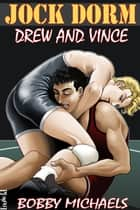 Drew And Vince ebook by Bobby Michaels