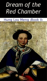 Dream of the Red Chamber (Book II) - Hung Lou Meng ebook by Cao Xueping, H. Bencraft-Joly