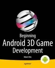 Beginning Android 3D Game Development ebook by Robert  Chin
