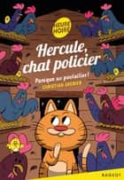 Hercule, chat policier - Panique au poulailler ! ebook by Christian Grenier