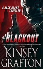 Blackout - A Jack Blake Thriller ebook by Kinsey Grafton, Mitch Flynn, Sue Roberts