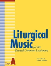 Liturgical Music for the Revised Common Lectionary Year A ebook by Carl P. Daw, Jr.