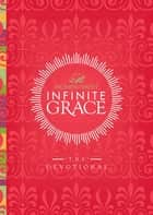Infinite Grace - The Devotional eBook by Patsy Clairmont, Women of Faith, Barbara Johnson,...