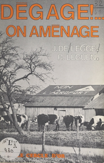 Dégage ! On aménage ebook by Jean de Legge,R. Le Guen