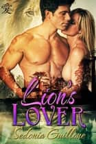 Lion's Lover ebook by Sedonia Guillone
