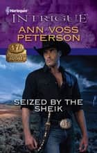 Seized by the Sheik ebook by Ann Voss Peterson