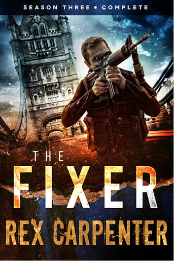 The Fixer, Season 3: Complete - A JC Bannister Serial Thriller ebook by Rex Carpenter