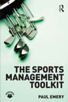 The Sports Management Toolkit ebook by Paul Emery