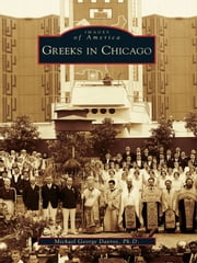 Greeks in Chicago ebook by Ph.D., Michael George Davros