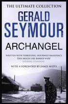 Archangel ebook by Gerald Seymour
