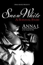 Snow White ebook by Anna J.