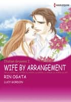 Wife by Arrangement (Harlequin Comics) - Harlequin Comics ebook by Lucy Gordon, Rin Ogata