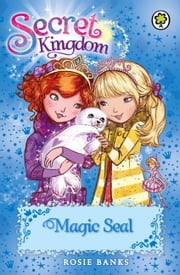 Secret Kingdom: 20: Magic Seal ebook by Rosie Banks