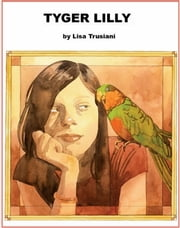 Tyger Lilly ebook by Lisa Trusiani