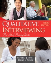 Qualitative Interviewing - The Art of Hearing Data ebook by Dr. Herbert J. Rubin,Dr. Irene S. Rubin