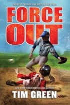 Force Out ebook by Tim Green