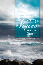 Voices Above the Storm ebook by Apollodorus Africanus Swaine