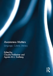Awareness Matters - Language, Culture, Literacy ebook by Claudia Finkbeiner,Agneta Svalberg