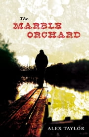 The Marble Orchard ebook by Alex Taylor