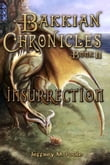 Bakkian Chronicles, Book II: Insurrection