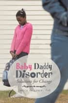 Baby Daddy Disorder ebook by Jameca Falconer, PhD