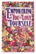 Empowering You to Love Yourself (Revised Edition) ebook by Suzanne Harrill