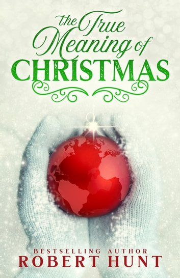 The True Meaning of Christmas ebook by Robert Hunt