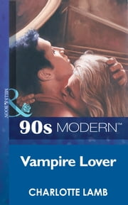 Vampire Lover (Mills & Boon Vintage 90s Modern) 電子書 by Charlotte Lamb