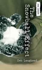The Snowball Effect ebook by Deb Loughead