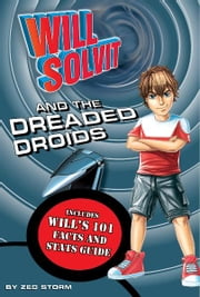 Will Solvit and the Dreaded Droids (Book 4) ebook by Zed Storm