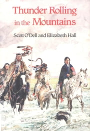 Thunder Rolling in the Mountains ebook by Scott O'Dell