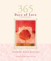 365 Days of Love ebook by Daphne Rose Kingma
