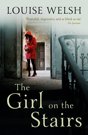 The Girl on the Stairs - A Masterful Psychological Thriller ebook by Louise Welsh