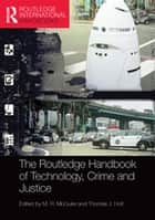 The Routledge Handbook of Technology, Crime and Justice ebook by M. R. McGuire, Thomas J. Holt